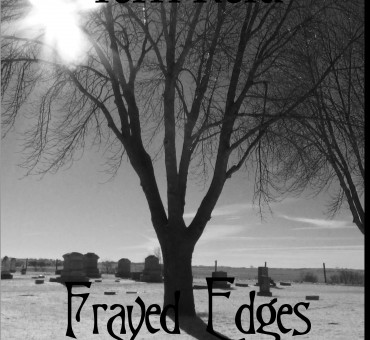 Book 17 – Frayed Edges – Nearly here
